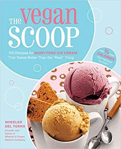 The Vegan Scoop 150 Recipes for Dairy-Free Ice Cream (Paperback & Kindle Edition) by Wheeler del Torro
