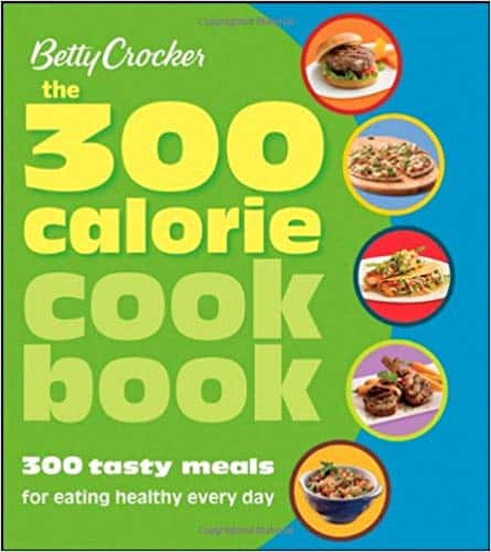 The 300 Calorie Cookbook (Paperback & Kindle Edition) by Betty Crocker