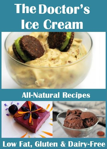 The Doctor's  Ice Cream Recipes (Kindle Edition) by Heather Corbett