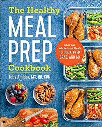 Toby Amidor's The Healthy Meal Prep Cookbook